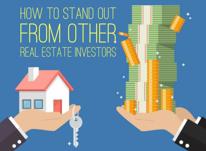 How to stand out from other Real Estate Investors
