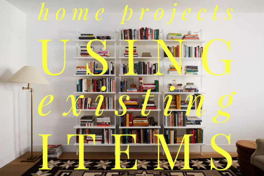 21 Home Project ideas without spending a dime